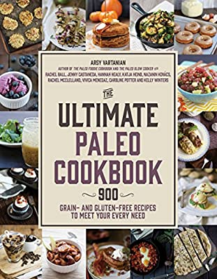 The Ultimate Paleo Cookbook: 900 Grain- and Gluten-Free Recipes to Meet Your Every Need