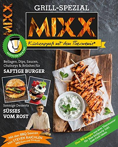 MIXX Grill-Spezial: Marinaden, Dips & Co., Saucen, Rubs