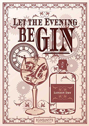 Ginsanity Poster Kunstdruck Artprint Gemälde Retro-Schild Wandschild dekorativer Kunst Vintage für Bar Kaffee Pub : Let The Evening BE-Gin Gin [Size A4]