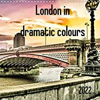 London in dramatic colours (Wall Calendar 2022 300 × 300 mm Square): Artful photos of London sights (Monthly calendar, 14 pages )
