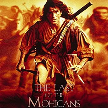 """The Last of Mohicans (From """"The Last of the Mohicans"""")"""