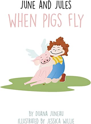 June and Jules: When Pigs Fly