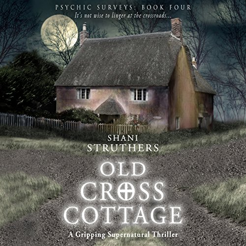 Old Cross Cottage: A Gripping Supernatural Thriller audiobook cover art