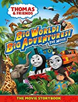 Thomas & Friends: Big World! Big Adventures! Movie Storybook (Thomas & Friends Movie)