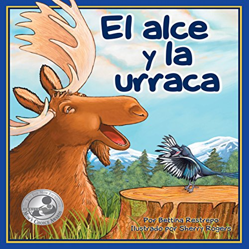 El Alce y la Urraca [The Moose and the Magpie]  Audiolibri