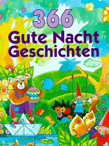 Dreihundertsechsundsechzig (366) Gute- Nacht- Geschichten