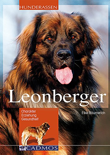 Leonberger: Charakter, Erziehung und Gesundheit (Hunderassen) (German Edition)