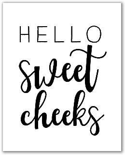 Hello Sweet Cheeks Print - 8