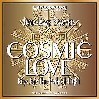 Cosmic Love: Keys for the Path of Light audiobook cover art