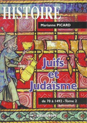 Juifs et judaïsme : Tome 2, De 70 à 1492 PDF Books