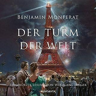 Der Turm der Welt                   Autor:                                                                                                                                 Benjamin Monferat                               Sprecher:                                                                                                                                 Wolfgang Berger                      Spieldauer: 27 Std. und 8 Min.     102 Bewertungen     Gesamt 3,8