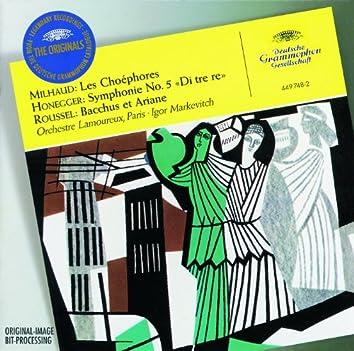"""Milhaud: Les Choéphores / Honegger: Symphony No.5 """"Di tre re"""" / Roussel: Bacchus et Ariane"""