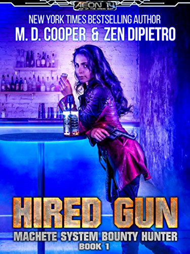 Hired Gun - A Bounty Hunter Space Opera Adventure (Aeon 14: Machete System Bounty Hunter Book 1) (English Edition)