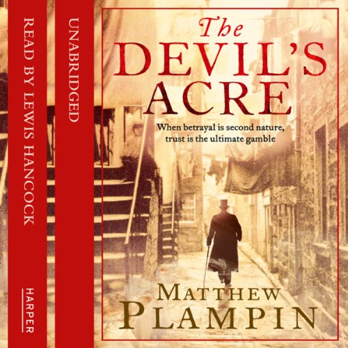 Devil's Acre                   By:                                                                                                                                 Matthew Plampin                               Narrated by:                                                                                                                                 Lewis Hancock                      Length: 13 hrs and 38 mins     Not rated yet     Overall 0.0