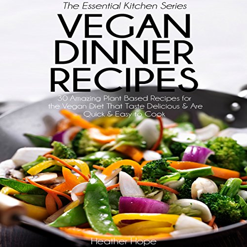 Vegan Dinner Recipes audiobook cover art