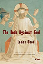 Best james wood the book against god Reviews