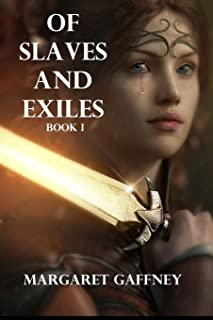 Of Slaves and Exiles: Book I: All the Queen's Men
