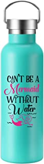 Can't Be a Mermaid Without Water - Coolife 25oz Insulated Motivational Water Bottle Travel Tumbler for Sports - Drink More Water Daily - Funny Birthday, Mothers Day Gift for Women, Mom, Wife, Friends