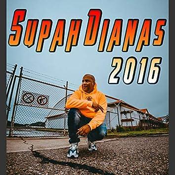 Supah Dianas 2016