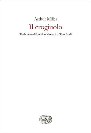 Il crogiuolo (Collezione di teatro Vol. 56)