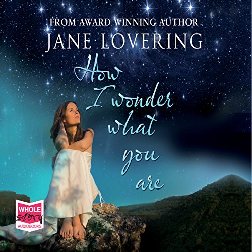 How I Wonder What You Are audiobook cover art