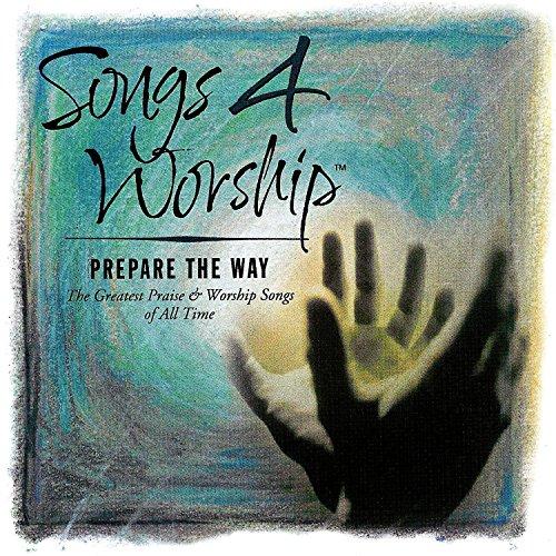 Songs 4 Worship: Prepare the Way