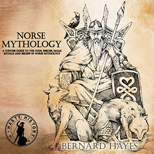 Norse Mythology: A Concise Guide to the Gods, Heroes, Sagas, Rituals, and Beliefs of Norse Mythology cover art
