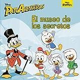 Patoaventuras. El museo de los secretos: Cuento (Disney. Patoaventuras)