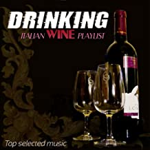 Drinking Italian Wine Playlist Top Selected Music