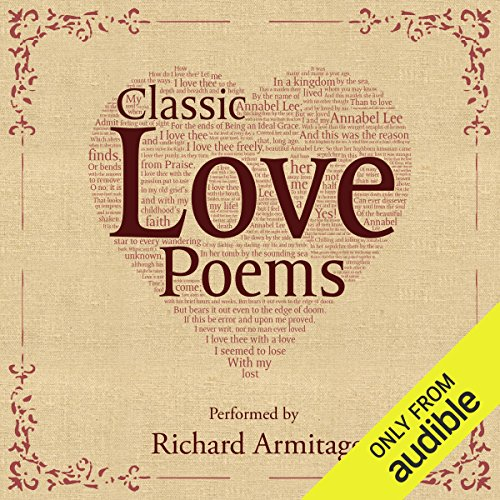 Classic Love Poems                   By:                                                                                                                                 William Shakespeare,                                                                                        Edgar Allan Poe,                                                                                        Elizabeth Barrett Browning                               Narrated by:                                                                                                                                 Richard Armitage                      Length: 19 mins     66 ratings     Overall 4.6