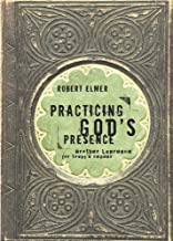 Practicing God's Presence: Brother Lawrence for Today's Reader (Quiet Times for the Heart)