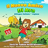 Il Nuovo Amico Di Ava: Bilingue Italiano – Inglese Storie Per Bambini Per Dormire Libri Per...