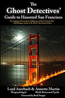Ghost Detectives' Guide to Haunted San Francisco