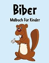 Biber Malbuch: Biber Malbuch Für Kinder, Senioren, mädchen, Jungen, Über 50 Seiten zum Ausmalen, Perfekte Malvorlagen für ...