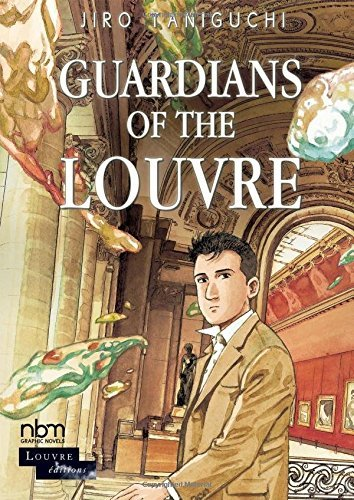 Guardians of the Louvre by Jir?? Taniguchi (2016-05-13)