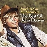 Sunshine on My Shoulders: the Best of John Denver - ohn Denver