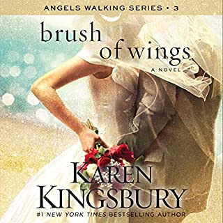 Brush of Wings     A Novel              By:                                                                                                                                 Karen Kingsbury                               Narrated by:                                                                                                                                 Kirby Heyborne,                                                                                        January LaVoy                      Length: 9 hrs and 37 mins     492 ratings     Overall 4.7