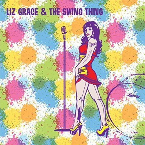 Liz Grace and the Swing Thing