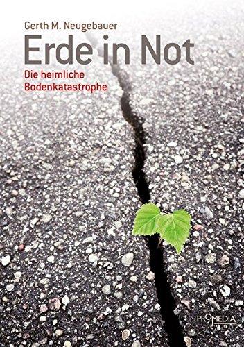 Erde in Not: Die heimliche Bodenkatastrophe