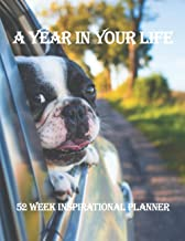 A Year in Your Life 52 Week Inspirational Planner: Cute Dog Cover. Motivational Quotes Book to Encourage Positive Thinking...