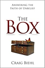 The Box: Answering the Faith of Unbelief Kindle Edition