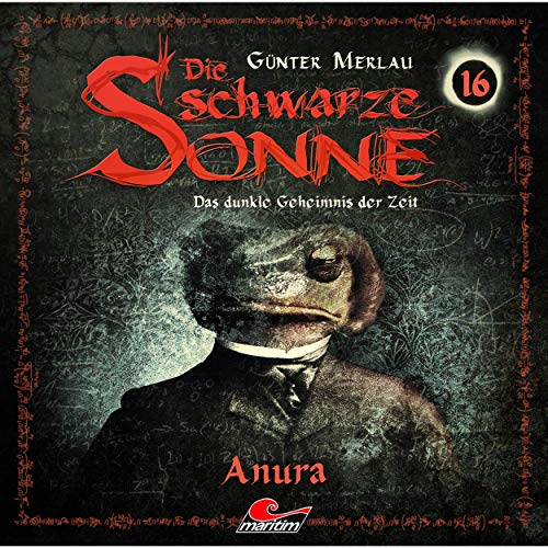 Anura     Die schwarze Sonne              By:                                                                                                                                 Günter Merlau                               Narrated by:                                                                                                                                 Jennifer Frank,                                                                                        Christian Stark,                                                                                        Harald Halgardt,                   and others                 Length: 59 mins     Not rated yet     Overall 0.0