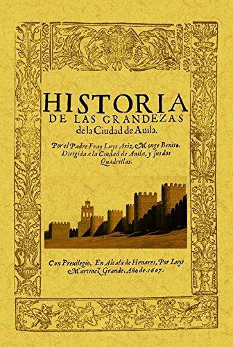 Ávila. Historia de las Grandezas de La Ciudad