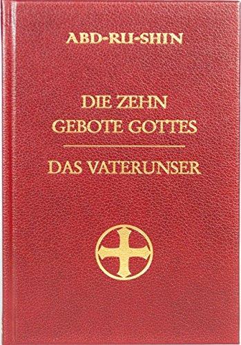 Die Zehn Gebote Gottes und das Vaterunser den Menschen gedeutet von Abd-ru-shin, Im Lichte der Wahrheit Gralsbotschaft