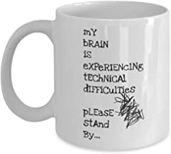 My Brain Is Experiencing Technical Difficulties Please Stand By - Mug