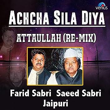 Achcha Sila Diya Attaullah (Remix)