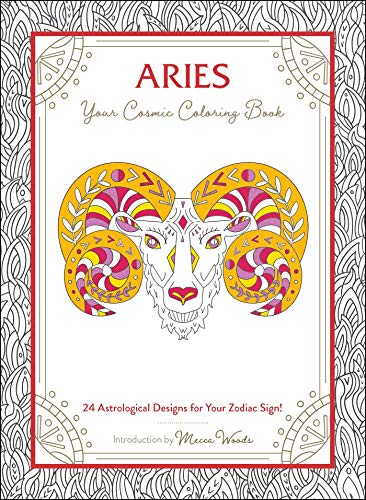 Aries: Your Cosmic Coloring Book: 24 Astrological Designs for Your Zodiac Sign!