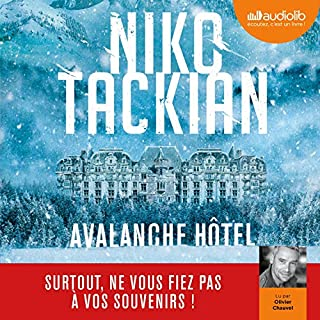 Avalanche Hôtel                   By:                                                                                                                                 Niko Tackian                               Narrated by:                                                                                                                                 Olivier Chauvel                      Length: 5 hrs and 27 mins     Not rated yet     Overall 0.0