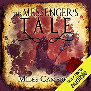 The Messenger's Tale, Part 1                   By:                                                                                                                                 Miles Cameron                               Narrated by:                                                                                                                                 Joe Jameson                      Length: 28 mins     6 ratings     Overall 4.2