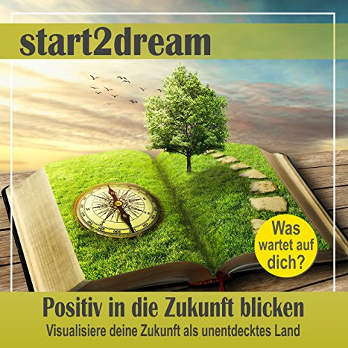 Positiv in die Zukunft blicken (Phantasiereise) Titelbild